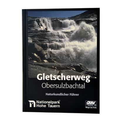 Naturkundlicher Führer - Gletscherweg Obersulzbachtal